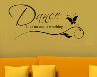 Dance Like On One Is Watching Vinyl Wall Decal***FREE Shipping***Vinyl Wall Decal Home Decor
