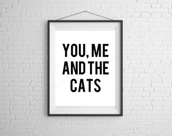 Cats, you and me, downloadable art, wall art, digital art print, printable wall art, digital print, printable art, design, sayings, love