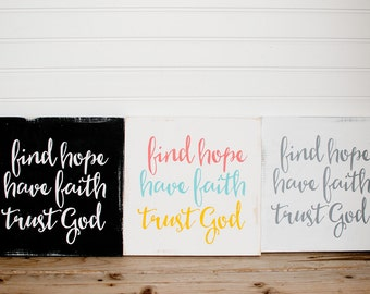 Find hope, Have faith, Trust God wooden sign