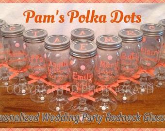 Personalized REDNECK WINE GLASS Mason Jar for Bride Bridesmaids Bridal Wedding Bachelorette Party