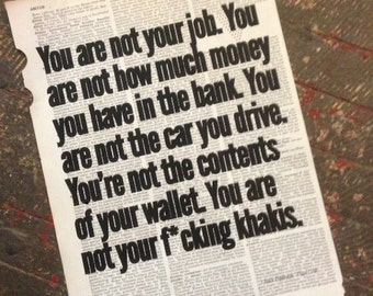 "Art Print: ""You are not your job…"" – Chuck Palahniuk / Fight Club quotation on a repurposed (broken dictionary) book page"