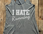 I hate Running - Fitness workout gym training - workout tank top - choose colors - Soft Tri-Blend Racerback Tank