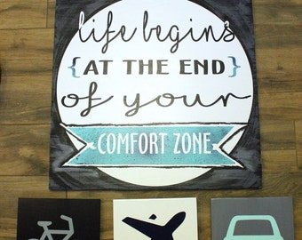 Life begins at the end of your comfort zone- wood sign