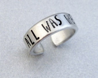 All Was Well - Hand Stamped Aluminum Ring - Customizable