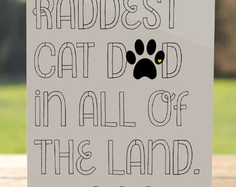 Cat Dad Card: Raddest Cat Dad Meow Father's Day Card From the Cat | A7 5x7 Folded - Blank Inside - Wholesale Available