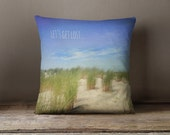 Pillow cover - pillow case - quote accent pillow case - let's get lost - girly pillow case - beach dunes pillow cover