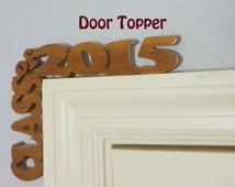 CLASS OF 2016 Door Topper Hand Crafted From Hardwood