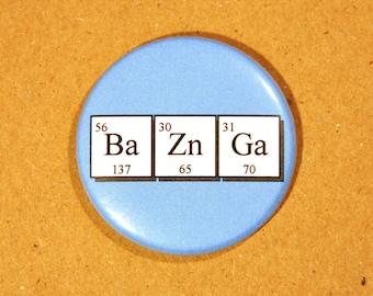 "Periodic Table of Elements Bazinga! - 1.5"" pinback button"