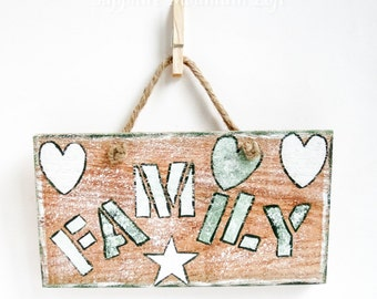 FAMILY WOOD SIGN with Saying, Hand Painted on Rustic Cedar Wood, Hearts, Star, Green and White