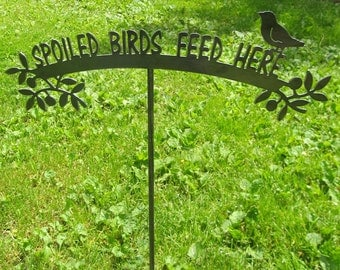 Garden Stake - Spoiled Birds Feed Here