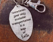 Sometimes your only available transportation is a leap of FAITH Quote Keychain, Inspirational Keychain, Silverware Jewelry, Friend Gift