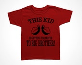Big Brother Shirt New Baby Announcement Little Boys Promotion Tee New Big Bro T-Shirt promoted to big brother this kid 6 12 18 24 0 to 4T