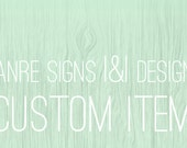 RESERVED LISTING-- Custom Request Item