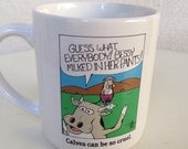 Vintage mug Cows Calves can be Cruel Bessie milked in her pants by Liegh Rubes