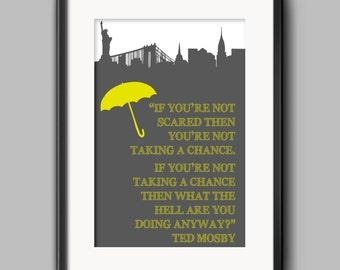 Ted Mosby - HIMYM Quote Poster