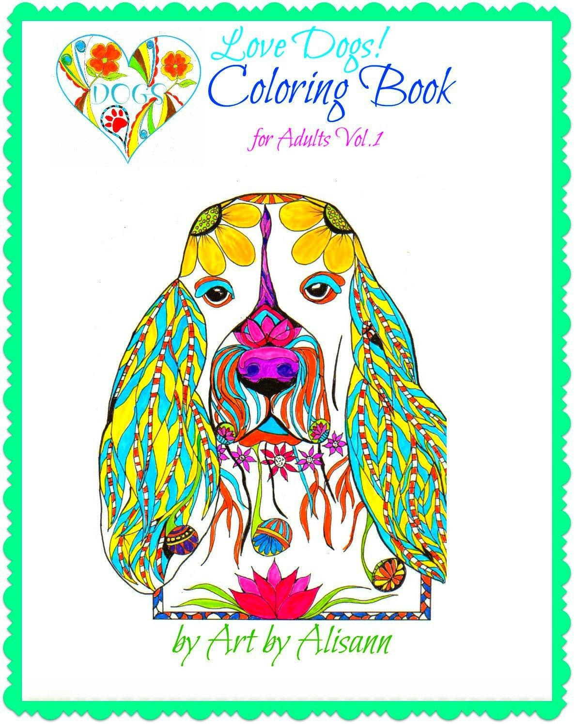 Swear word coloring book sarah bigwood - Love Dogs Coloring Book For Adults Vol 1 Multiple Dogs Bound Or Unbound Book 25 Coloring Pages Single Sided Pages