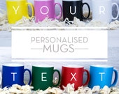Personalised CUSTOM Mugs - You Choose the Text and from 8 colours!