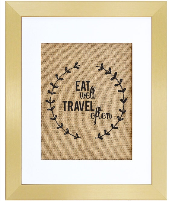 Eat Well Travel Often Kitchen Art Explore By Fiberandwater