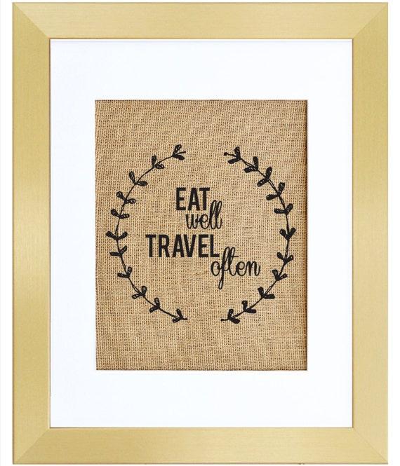 Eat Well Travel Often Kitchen Art Explore By Fiberandwater
