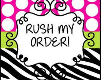I need my order rushed ASAP option add on!