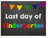 Last day of Kindergarten picture.poster.sign