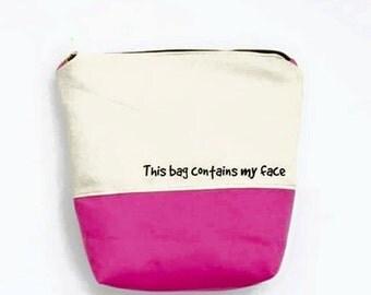 This bag contains my face Makeup bag, Makeup bag organizer, quote makeup bag, monogram makeup bag, personalized make up bag, make up case