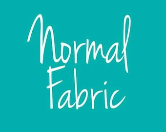 NOT FOR PURCHASE: Normal Fabric Options