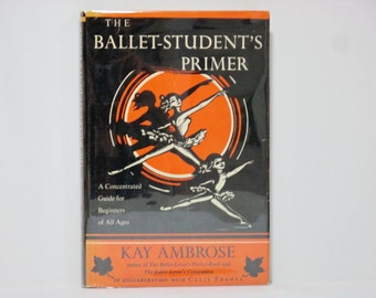 The Ballet Student's Primer: A Concentrated Guide for Beginners of All Ages by Kay Ambrose 1978 Vintage Book