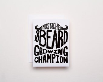 Mustache and Beard Growing Champion - Letterpress Card