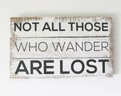 Not All Those Who Wander Are Lost Reclaimed Wood Sign Quote Rustic Decor