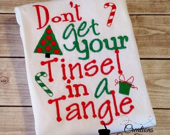 Don't Get Your Tinsel In A Tangle - Christmas Shirt - Funny Christmas Shirt - Kids Christmas Shirt - Embroidery