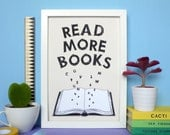 Read More Books Print. Bookish Gifts. Book Poster. Literary Print. Book Print. Literary Poster. Library Poster. Librarian. Book Lover. Books