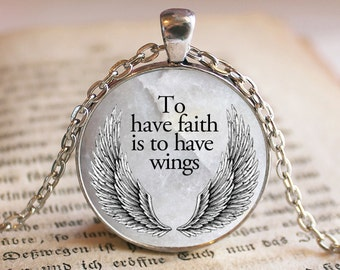 To Have Faith is to Have Wings Quote Pendant/Necklace Jewelry, Quotes Necklace Jewelry, Faith Quote Jewelry Pendant, Gift, Religious Quote