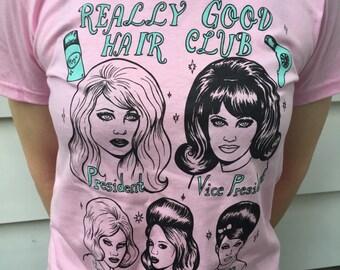 Really good hair club pink shirt