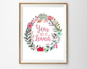 You are so loved Print for a Baby Girl Nursery - Floral Nursery - Floral Wreath Print - Instant Download Wall Art - Print at Home