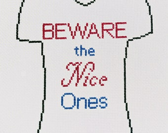 Beware the Nice Ones Cross Stitch Pattern, T-shirt Embroidery Chart PDF Pattern Instant Download
