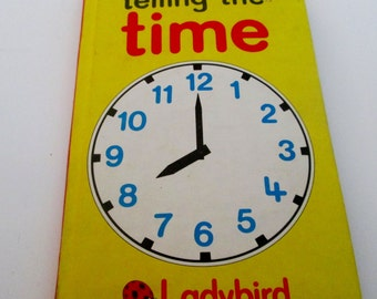 Ladybird Book - Telling the Time by Lynne Bradbury - 1978