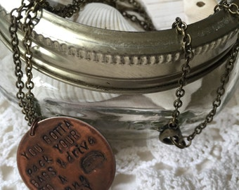 You Gotta Pack Your Bags and Drive To A Sunny Day Hanson Lyric 20 Inch Brass Necklace