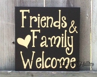 Friends and Family Welcome Primitive Decor Sign