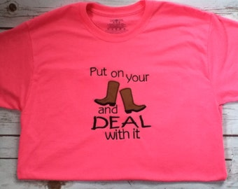 Shirt, Women's Shirt, Western, Country, Horse, Put Your Boots On and Deal With It