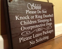Shhh Please do not knock or ring doorbell Children sleeping overprotective dogs Please leave packages No Soliciting door sign hanger custom