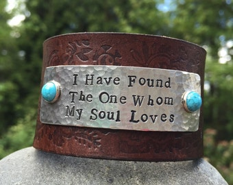Tooled Leather Cuff Bracelet, I have found the one whom my soul loves, Soul mates, anniversary gift, Wedding gift, engagement gift