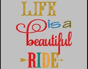 life is a beautiful ride embroidery design embroidery design phrase life embroidery quote