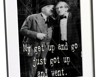 Get Up And Go Funny Art Print Office Inspirational Geek Humor Geekery Business Old Age Typography Man's Cave DIY Instant Download 040