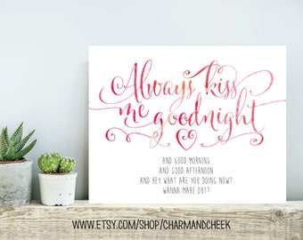 Always Kiss Me Goodnight | Let's Make Out | Funny Flirty Printable