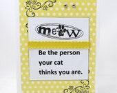 Be the Person Your Cat Thinks You Are - Fun Cat Card - Blank Card - Cat Lovers Card - Kitty Cat - Yellow and Black - Meow Card