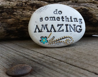 do something amazing, affirmation pocket stone charm, gift for grad, encouragement stone, ooak graduation gift, keepsake