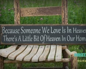 Because Someone We Love Is In Heaven, There's A Little Bit Of Heaven In Our Home, Wood Sign