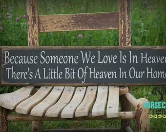 Because Someone We Love Is In Heaven There's A Little Bit Of Heaven In Our Home, primitive, memorial plaque, sign, symphathy gift, handmade