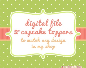 "DIY Printable 2"" Circle Cupcake Topper to match any design in my shop"